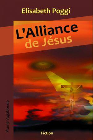 1ère de couverture de l'Alliance de Jésus. L'image a été réalisée par l'auteure, Elisabeth Poggi.