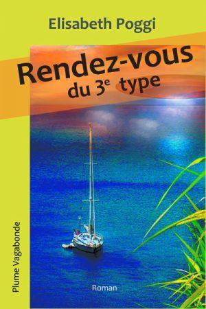 1ère de couverture de Rendez-vous du 3ème type. L'image a été réalisée par l'auteure, Elisabeth Poggi.