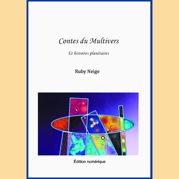1ère de couverture des « Contes du Multivers et Histoires Planétaires » de Ruby Neige